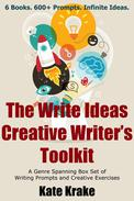 The Write Ideas Creative Writer's Toolkit: A Genre Spanning Box Set of Writing Prompts and Creative Exercises