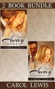 Cruise Away With Him: 2 & 3 (Bundle)