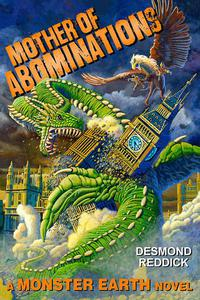 Mother of Abominations: A Monster Earth Novel