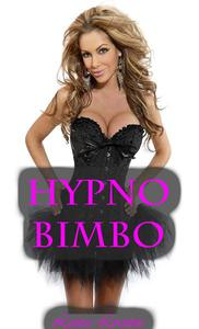 Hypno Bimbo (Mind Control Erotica)