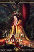Six Celestial Swords: Dryth Chronicles Epic Fantasy