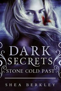 Dark Secrets: Stone Cold Past