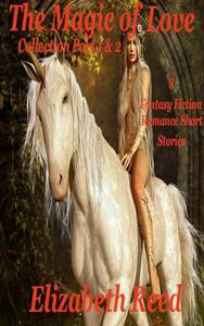 The Magic of Love Collection Part 1 and 2: Eight Fantasy Fiction Romance Stories