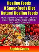 Healing Foods 8 Super Foods Diet - Natural Healing Foods