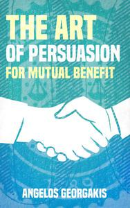 The Art of Persuasion for Mutual Benefit