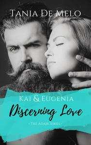 Kai & Eugenia - Discerning Love
