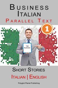 Business Italian [1] Parallel Text | Short Stories (Italian - English)