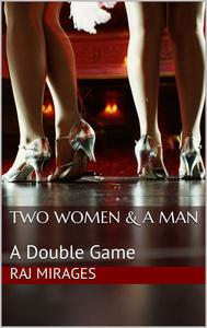 Two Women & A Man: A Double Game