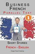 Business French [1] Parallel Text | Short Stories (French - English)