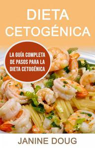 Dieta Cetogénica: La Guía Completa De Pasos Para La Dieta Cetogénica