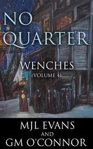 No Quarter: Wenches - Volume 4