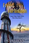 Frigid to Forbidden