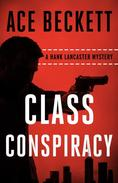 Class Conspiracy: A Hank Lancaster Mystery