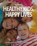 Healthy Kids, Happy Lives: Healthy eating for vibrant and healthy kids