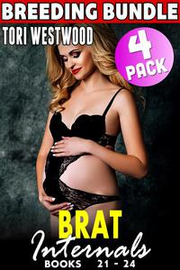Brat Internals Breeding Bundle : Books 21 - 24 (Rough Erotica Breeding Erotica First Time Erotica Virgin Erotica Age Gap Erotica Collection)