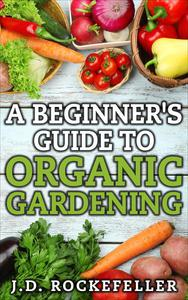 A Beginner's Guide to Organic Gardening