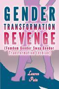 Gender Transformation Revenge (Femdom Gender Swap Gender Transformation Lesbian)