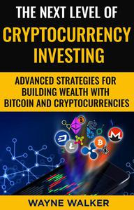 The Next Level Of Cryptocurrency Investing