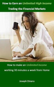 How to Earn an Unlimited High Income Trading the Financial Markets