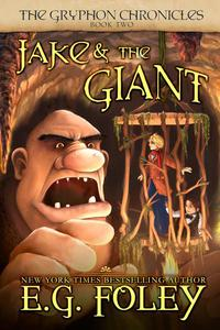 Jake & The Giant (The Gryphon Chronicles, Book 2)