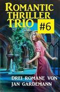 Romantic Thriller Trio #6: Drei Romane