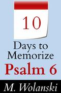 10 Days to Memorize Psalm 6