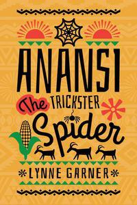 Anansi the Trickster Spider