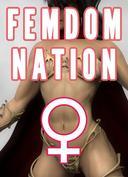 Femdom Nation Bundle (Femdom Island, Femdom Queen, Femdom Princess)