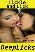 Tickle and Lick, Deep Licks (Lesbian Erotica)