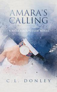Amara's Calling: A Billionaire's Club Novel