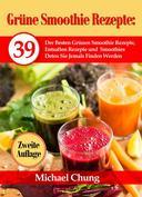 Grüne Smoothie Rezepte: 39 Der Besten Grünen Smoothie Rezepte, Entsaften Rezepte und Smoothies Detox Sie Jemals Finden Werden  Zweite Auflage!