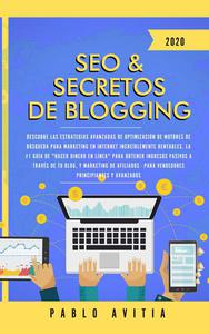 SEO & Secretos de Blogging 2020: Descubre las estrategias avanzadas de optimización de motores de búsqueda para marketing en Internet