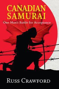 Canadian Samurai: One Man's Battle for Acceptance