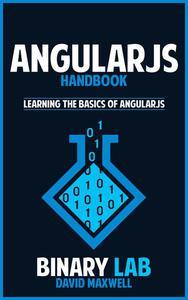 Angular JS Handbook  Learn the Basics of  Angular Programming in 2 Weeks!