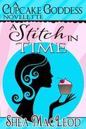 A Stitch In Time (A Cupcake Goddess Novelette)