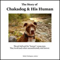 The Story of Chakadog and His Human