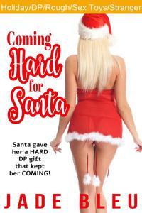 Coming Hard for Santa