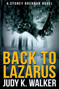 Back to Lazarus: A Sydney Brennan Novel
