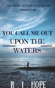 You Call Me Out Upon The Waters: Inspiring Devotionals