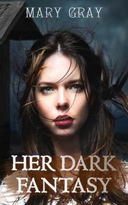 Her Dark Fantasy: A Prequel to Our Sweet Guillotine