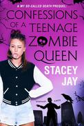 Confessions of a Teenage Zombie Queen