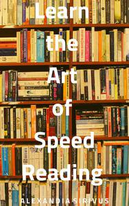 Learn the Art of Speed Reading