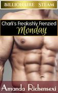 Charli's Freakishly Frenzied Monday