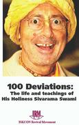 100 Deviations: The Life and Teachings of His Holiness Sivarama Swami