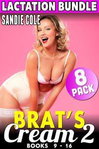 Brat's Cream 2 - 8 Pack Lactation Bundle - Books 9 - 16 (Milking Erotica BDSM Lactation Erotica Age Gap Erotica)