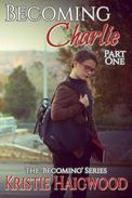 Becoming Charlie - Part One