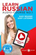 Learn Russian - Easy Reader | Easy Listener | Parallel Text Audio Course No. 1