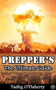 Prepper's: The Ultimate Guide