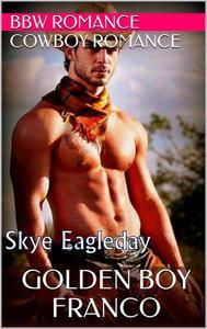 Golden Boy Franco (BBW Romance/Cowboy Romance)