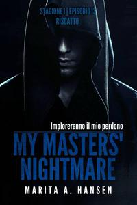 "My Masters' Nightmare Stagione 1, Episodio 13 ""Riscatto"""